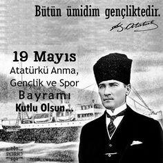 """Bütün ümidim gençliktedir."" M.Kemal Atatürk 19 Mayıs Atatürk'ü Anma, Gençlik ve Spor Bayramı Kutlu Olsun. #19mayis #19 #mayis #19mayisgenclikvesporbayrami #kutlu #olsun #ataturk #mustafakemalatatürk #samsun #spor #genclik #bayram Just Love, True Love, Happy May, Sports Day, I Hope, Dog Tags, Youth, The Originals, Instagram Posts"