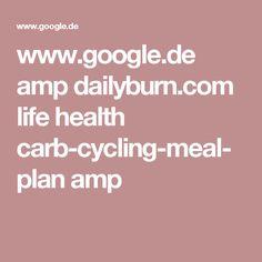 www.google.de amp dailyburn.com life health carb-cycling-meal-plan amp