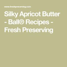Use this rich butter as a cake filling, dessert topping or condiment. The rich flavors will be a welcome addition to any meal. Butterball Recipe, Apricot Tree, Cake Fillings, Balls Recipe, Canning Recipes, Meals, Fresh, Desserts, Tailgate Desserts