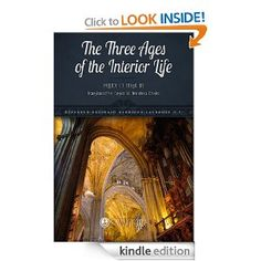 Amazon.com: The Three Ages of the Interior Life: Prelude of Eternal Life (Illustrated Classics) eBook: Reverend Reginald Garrigou-Lagrange O.P., Catholic Way Publishing, Sister M. Timothea Doyle: Kindle Store. Probably the most thorough exposition of the stages of spiritual growth ever written- 2 hefty volumes- but 1.99 on your Kindle or kindle app. I own the books but I'm thinking of getting the kindle version so I don't have to haul them around.