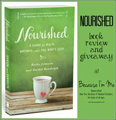 Book review and giveaway; Nourished, a Search for Health, Happines, and a Full Night's Sleep at Because I'm Me