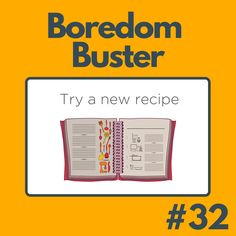 Try out a new recipe! Boredom Busters, New Recipes