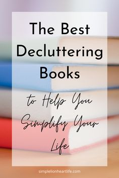 "The Best Decluttering Books to Help You Simplify Your Life. Check out this post for some of the best decluttering books I've read lately, along with some more books that are up next on my reading list. And I'm even sharing one bonus ""book"" I'm using to simplify my life daily! #declutteringbooks #simplifyingbooks #simplelivingbooks #minimalismbooks #simplifyyourlife Declutter Books, Declutter Your Life, How To Be Irresistible, Decluttering Ideas, Organizing Ideas, Organization, Work Goals, Life Changing Books, Feeling Overwhelmed"