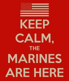 KEEP CALM, the Marine WIVES are here