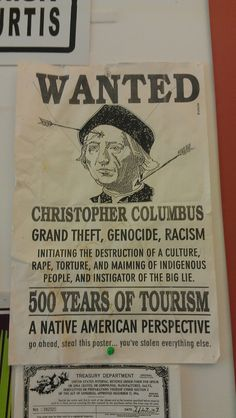 "Christopher Columbus... ""This country was founded in part by genocidal policies directed at Native Americans and the enslavement of black people....it is important for all countries and all individuals to examine dark chapters in order to learn from them and prevent them from reoccurring."" Treuer p. 31."