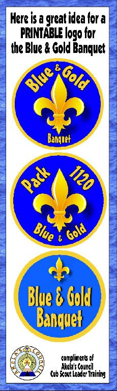 FREE PRINTABLE * Blue & Gold Logo.  This site has a lot of great neckerchief slide ideas and also other great Cub Scout Ideas compliments of Akela's Council Cub Scout Leader Training: Utah National Parks Council has planned this exciting 4 1/2 day Cub Scout Leader Training. This fast-paced and inspiring training covers lots of Cub Scout Info and Webelos Outdoor Experience, Cub Scouts with disabilities and much more. Any Cub Scout Leader from any council is invited.