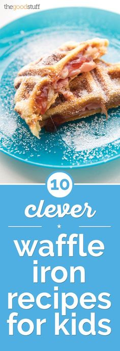 10 Clever Waffle Iron Recipes for Kids - thegoodstuff