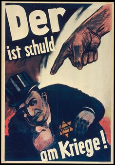 """""""He is guilty of the war"""": 1943 anti-Jewish poster by Mjölnir, intended to persuade Germans that Jews were responsible for fuelling the war. Mjölnir was the pen name of Hans Schweitzer, an artist who created many of the most popular National-Socialist propaganda posters."""