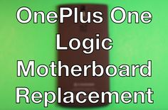 OnePlus One How To Change The Logic Motherboard - Replacement