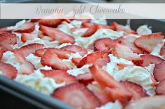Banana Split Cheesecake!  Super easy, and it really does taste like a banana split!
