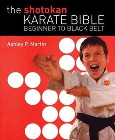 The Shotokan Karate Bible: Beginner to Belt