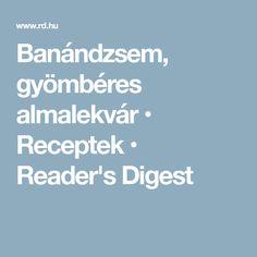 Banándzsem, gyömbéres almalekvár • Receptek • Reader's Digest Readers Digest