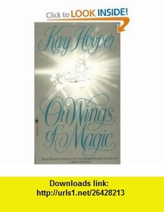 On Wings of Magic (9780553569650) Kay Hooper , ISBN-10: 0553569651  , ISBN-13: 978-0553569650 ,  , tutorials , pdf , ebook , torrent , downloads , rapidshare , filesonic , hotfile , megaupload , fileserve