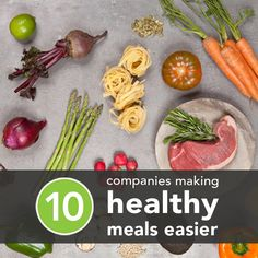 10 Amazing Companies Making Healthy Meals Easier