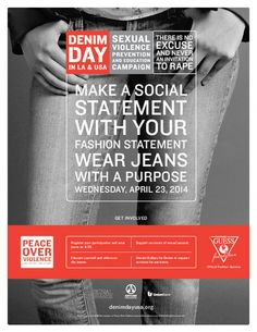 Make a Social Statment with your Fashion Statement...Wear Jeans in support of Denim Day/Sexual Assault Awareness Month... April 23, 2014