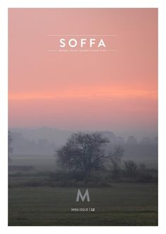 SOFFA mini magazine 12 / design travel food people home lifestyle Mini issue of a European magazine about design, travel, food and people, issue January 2016.