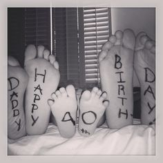 Wonderful and fun idea for a special birthday. I will never forget my kids giggles whilst writing on their feet preparing daddy's present!