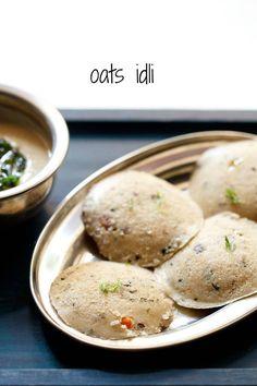 oats idli recipe, how to make oats idli recipe | oats recipes