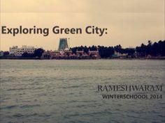 Winter School 2014: Exploring Green City Rameswaram, CEPT University