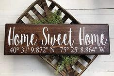 Home Sweet Home sign GPS Coordinates Sign Coordinates Home