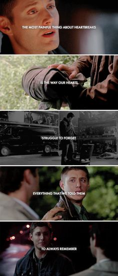 The most terrible things about heartbreaks is the way our hearts struggle to forget everything we told them to always remember. #spn #destiel