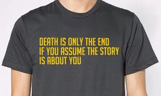 Death Is Only The End Shirt - WTNV