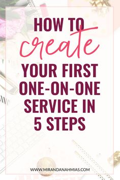 How to create your first one on one service in 5 steps // Miranda Nahmias & Co. - Score clients and grow your business with systematic Business Marketing, Online Marketing, Social Media Marketing, Digital Marketing, Content Marketing, Creative Business, Business Tips, Online Business, Business Coaching