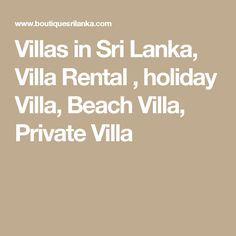 Villas in Sri Lanka, Villa Rental , holiday Villa, Beach Villa, Private Villa