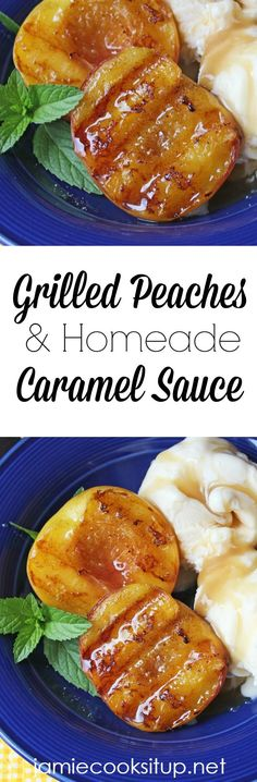 Grilled Peaches and Homemade Caramel Sauce from Jamie Cooks It Up!