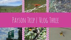 Payson Trip | Vlog 3