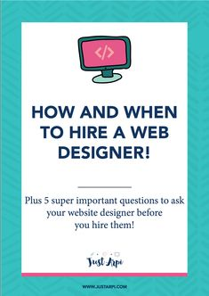 Why and when to hire a website designer and five important questions to ask before you hire one