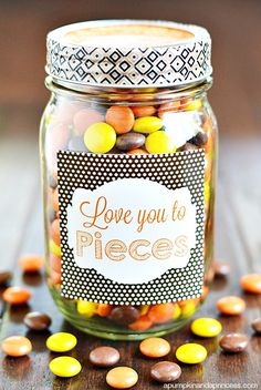 Love You To Pieces Mason Jar Gift