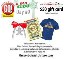 Day #9: $50 Post-Dispatch Store gift card   Visit our online store filled with Blues, Cardinals, Rams and collegiate memorabilia; books about St. Louis history, culture and sports; and unique gifts for the St. Louis aficionado in your life.