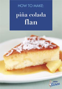 The flavors of this Piña Colada Flan will take you on an imaginary trip to the Caribbean. Surprise your family and guests with this creamy, sweet treat. Cold Desserts, Easy Desserts, Delicious Desserts, Dessert Recipes, Filipino Desserts, Best Flan Recipe, Coconut Flan, Toasted Coconut, Yogurt