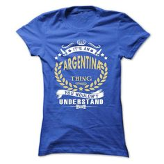 Its an ARGENTINA Thing You Wouldnt Understand - T Shirt - #shirt for teens #tshirt makeover. WANT THIS => https://www.sunfrog.com/Names/Its-an-ARGENTINA-Thing-You-Wouldnt-Understand--T-Shirt-Hoodie-Hoodies-YearName-Birthday-Ladies.html?68278