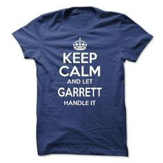 Cool Keep calm and let GARRETT handle it T-Shirts