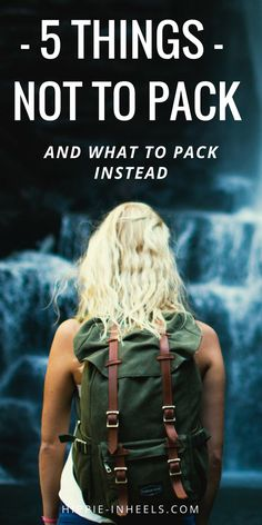 The top five things you can leave at home when going on a short trip. Eventually, you'll be a pro packer and add anything to your backpacking checklist Backpacking Checklist, Backpacking Europe, Travel Checklist, Travel Essentials, Carry On Packing, Travel Packing, Travel Tips, Packing Lists, Packing Hacks
