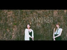 KINDRED EP - Kate Langner and Sarah Joy - YouTube. The entire EP. This is so beautiful!