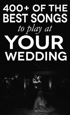 wedding couple dancing with text over photo that says 400+ of the best songs to play at your wedding