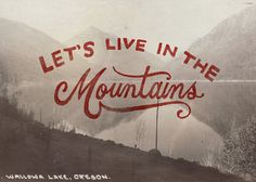Let's Live in the Mountains  5x7 Print by WinterCabin on Etsy, $10.00