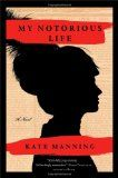 My Notorious Life (Manning) - LitLovers