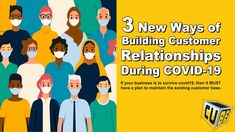 3 New Ways of Building Customer Relationships During COVID-19 Operational Excellence, Existing Customer, Business Offer, Future Goals, Learning Centers, Business Branding, Startups, Entrepreneurship, Digital Marketing
