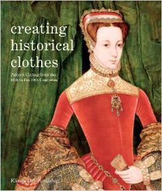 Creating Historical Clothes: Pattern cutting from Tudor to Victorian times: Elizabeth Friendship: 9780896762855: Amazon.com: Books