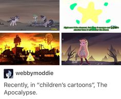 So far its SVTFOE, Steven Universe, MLP:FIM, Gravity Falls, and Penn Zero that had to deal with the apocalypse Starco, Little Poney, My Little Pony, Gravity Falls, Z Movie, Mlp, All Meme, Cartoon Crossovers, Fandom Crossover