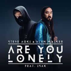 Stream Steve Aoki & Alan Walker - Are You Lonely (feat. ISÁK) by Steve Aoki from desktop or your mobile device Dj Music, Music Is Life, Lonely Song, Dj Steve Aoki, Alone Lyrics, Walker Join, Alan Walker, How To Run Faster, Kinds Of Music