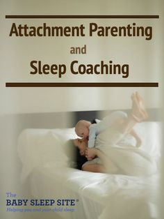 Attachment Parenting and sleep training really can mix - we share tips every attachment parent can use to maximize sleep, and to sleep coach successfully and gently!