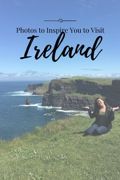 Use these photos to inspire you to visit Ireland, I promise you will absolutely love this country!