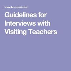 Guidelines for Interviews with Visiting Teachers