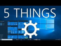 5 Things You Should Do After Upgrading to Windows 10 - YouTube