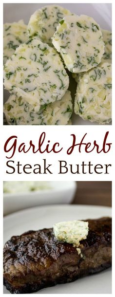 Take your steak up a notch by adding this incredibly tasty Garlic Herb Steak But. - Take your steak up a notch by adding this incredibly tasty Garlic Herb Steak Butter! This easy reci - Herb Butter For Steak, Garlic Herb Butter, Garlic Butter Steak Sauce, Butter For Steaks, Butter Sauce, Grilling Recipes, Beef Recipes, Cooking Recipes, Recipies